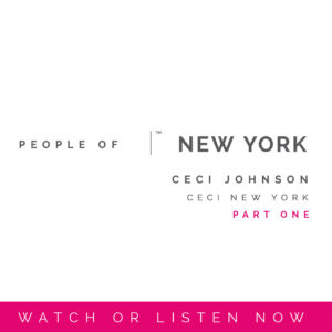 People Of Video Podcast Series | Ceci New York | By Sara Kauss