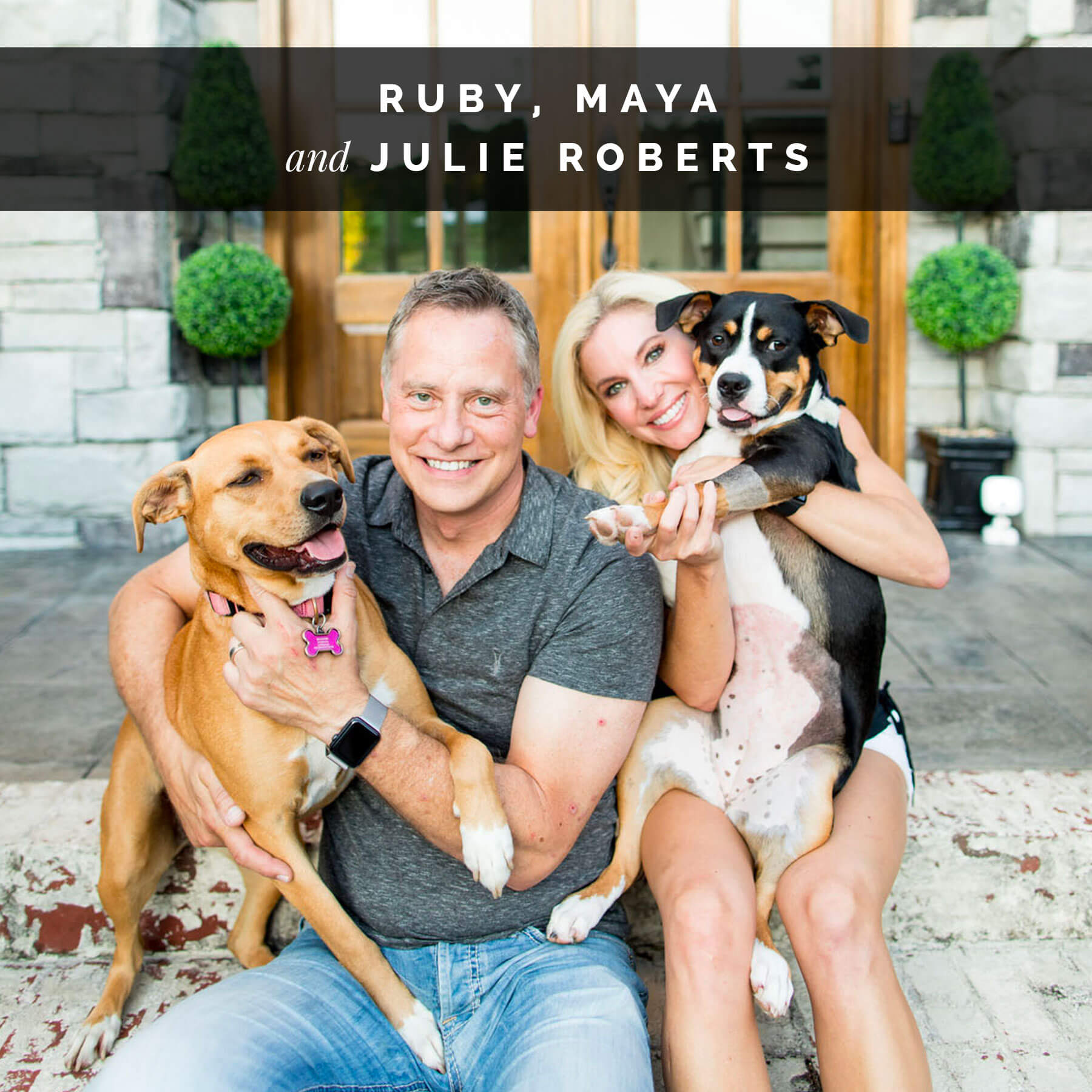 Julie Roberts with her husband and dogs Maya and Ruby | Celebrity Dogs and Their People by Sara Kauss